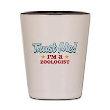 Trust Me Zoologist Shot Glass