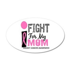 Fight For My Breast Cancer 22x14 Oval Wall Peel
