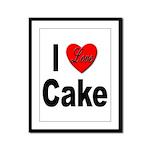 I Love Cake Framed Panel Print