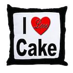 I Love Cake Throw Pillow