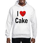I Love Cake (Front) Hooded Sweatshirt