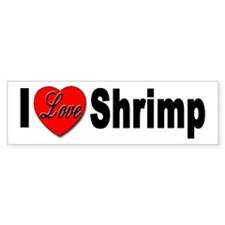 I Love Shrimp Bumper Bumper Sticker