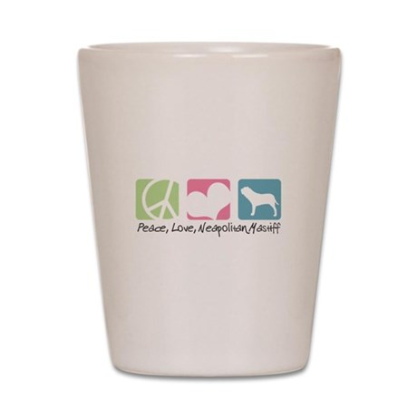 Peace, Love, Neapolitan Mastiff Shot Glass