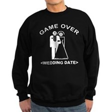 Game Over (Your Wedding Date) Sweatshirt