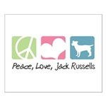 Peace, Love, Jack Russells Small Poster
