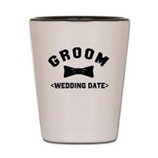 Groom (Your Wedding Date) Shot Glass