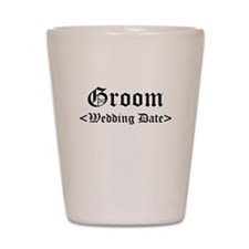 Groom (Type In Your Wedding Date) Shot Glass