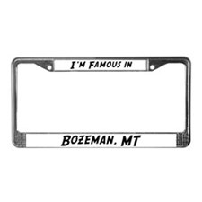 Famous in Bozeman License Plate Frame