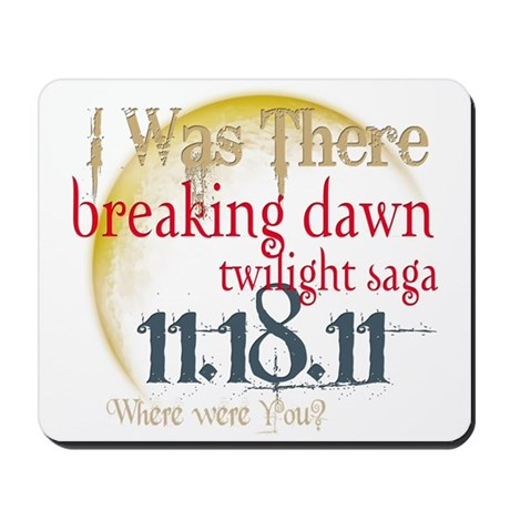 Breaking Dawn I Was There Mousepad
