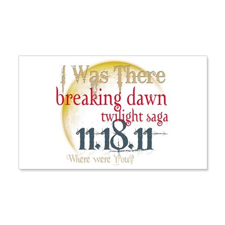 Breaking Dawn I Was There 22x14 Wall Peel