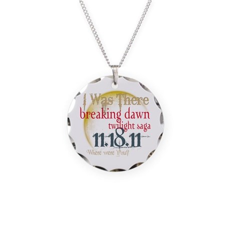 Breaking Dawn I Was There Necklace Circle Charm