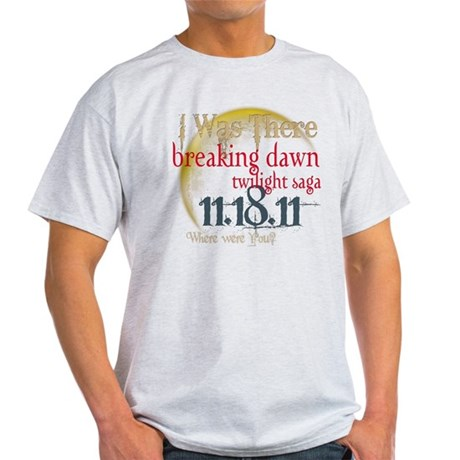 Breaking Dawn I Was There Light T-Shirt