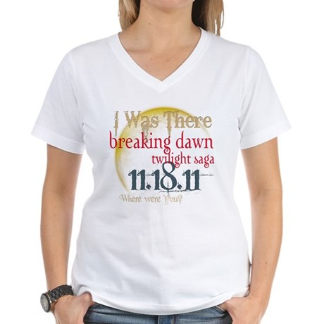 Breaking Dawn I Was There Women's V-Neck T-Shirt