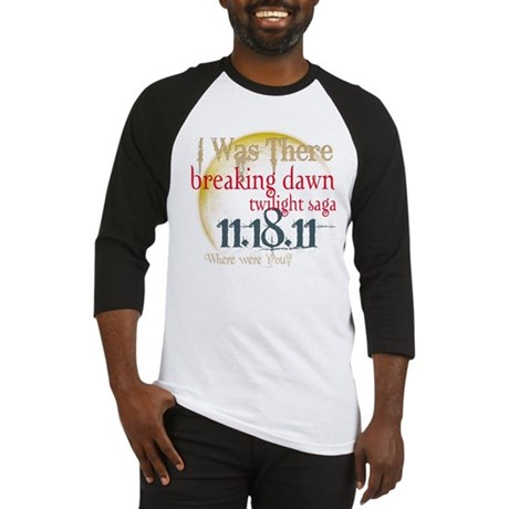 Breaking Dawn I Was There Baseball Jersey