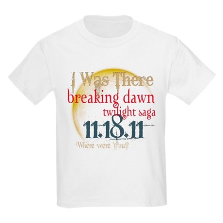 Breaking Dawn I Was There Kids Light T-Shirt