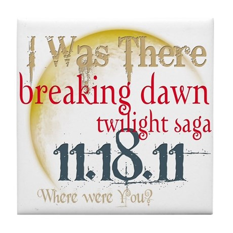 Breaking Dawn I Was There Tile Coaster