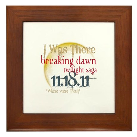 Breaking Dawn I Was There Framed Tile