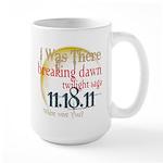 Breaking Dawn I Was There Large Mug