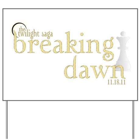 Breaking Dawn 2 Yard Sign