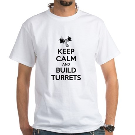 Keep Calm and Build Turrets White T-Shirt