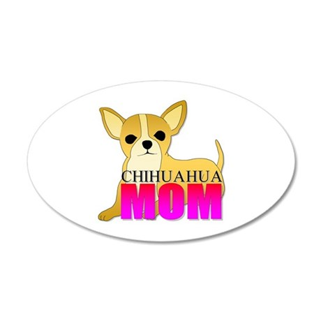 Chihuahua Mom 22x14 Oval Wall Peel