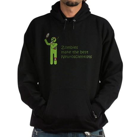 Zombies make the best Neuroscientists Hoodie