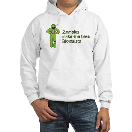 Zombies Make the Best Biologists Hoodie