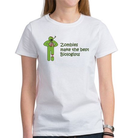 Zombies Make the Best Biologists Women's T-Shirt