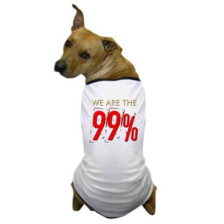 We Are the 99% Dog T-Shirt