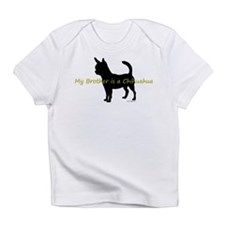 My Brother is a Chihuahua Infant T-Shirt