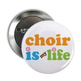 Choir Is My Life Music Button Gift