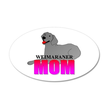 Weimaraner Mom 22x14 Oval Wall Peel