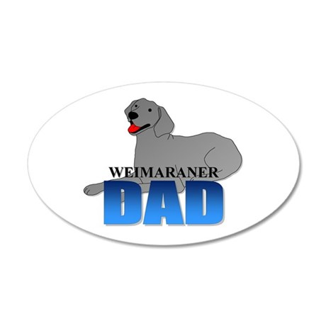 Weimaraner Dad 38.5 x 24.5 Oval Wall Peel