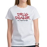 Drug Dealer in training Tee