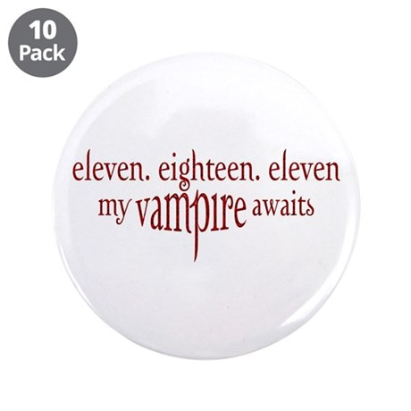 "11.18.11 Vampire Awaits 3.5"" Button (10 pack)"