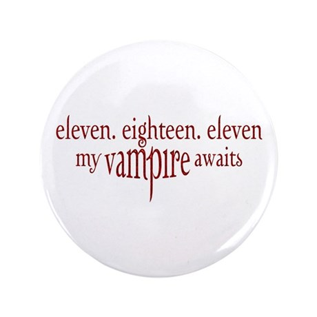 "11.18.11 Vampire Awaits 3.5"" Button (100 pack)"