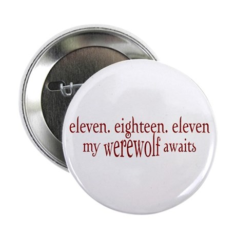 "11.18.11 Werewolf Awaits 2.25"" Button"