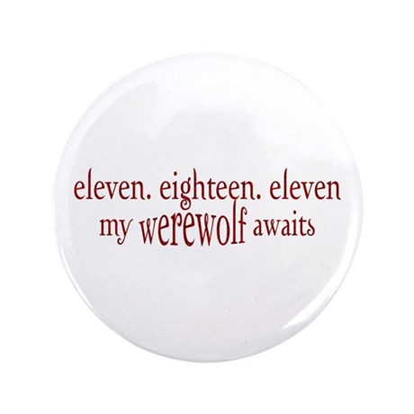 "11.18.11 Werewolf Awaits 3.5"" Button (100 pack)"