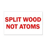 SPLIT WOOD NOT ATOMS 22x14 Wall Peel