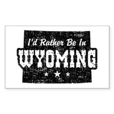 I'd Rather Be In Wyoming Decal