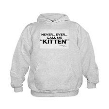Never... Ever... Call Me Kitten Kid's Hoodie