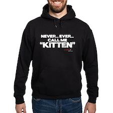 Never... Ever... Call Me Kitten Dark Hoody