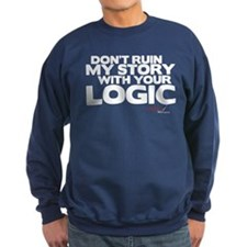 My Story... Your Logic Dark Sweatshirt