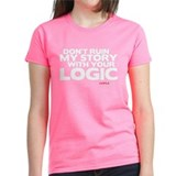My Story... Your Logic Tee