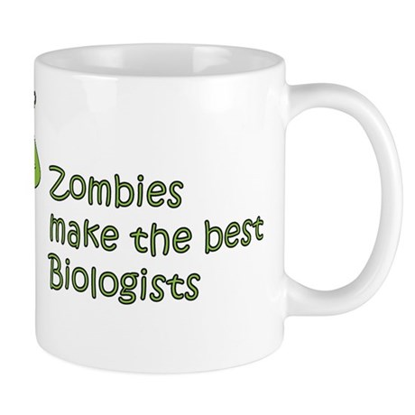 Zombies Make the Best Biologi Mug