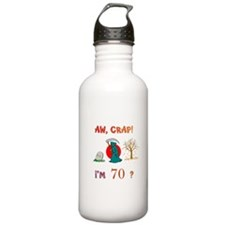AW, CRAP! I'M 70? Gifts Water Bottle