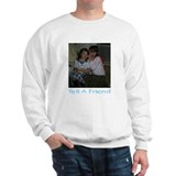 Tell A Friend Sweatshirt