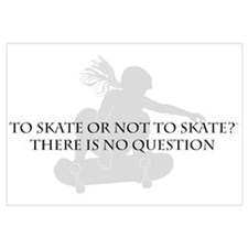 To Skate Or Not To Skate-Girl Sk8er