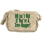 80 Isn't Old, 80th Messenger Bag