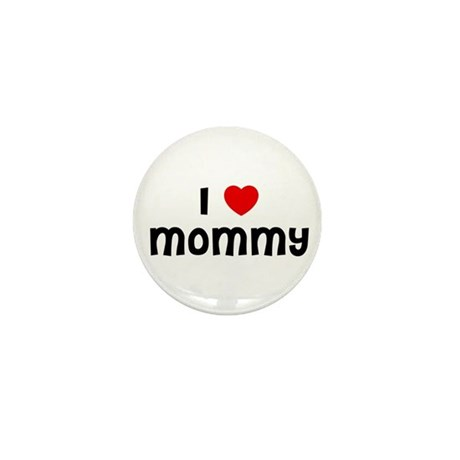 I * Mommy Mini Button